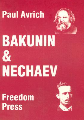 Bakunin and Naehear By Avrich, Paul